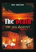 The Death of an Agent