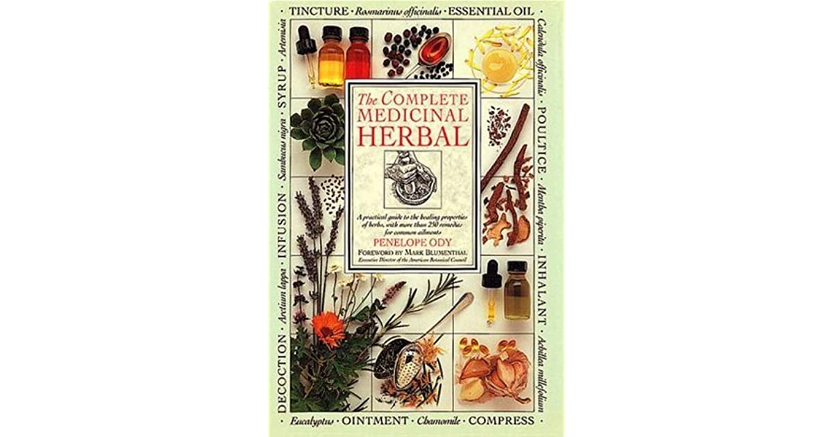 The Complete Medicinal Herbal: A Practical Guide to the