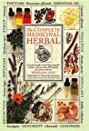 The Complete Medicinal Herbal: A Practical Guide to the Healing Properties of Herbs, with More Than 250 Remedies for Common Ailments