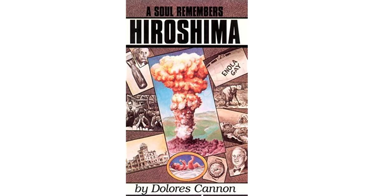 A soul remembers hiroshima by dolores cannon fandeluxe Image collections