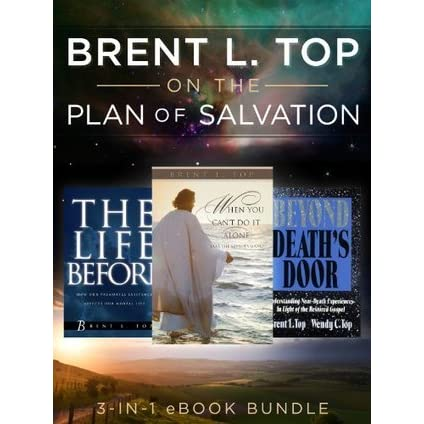 Brent L. Top on the Plan of Salvation: 3-in-1-eBook Bundle