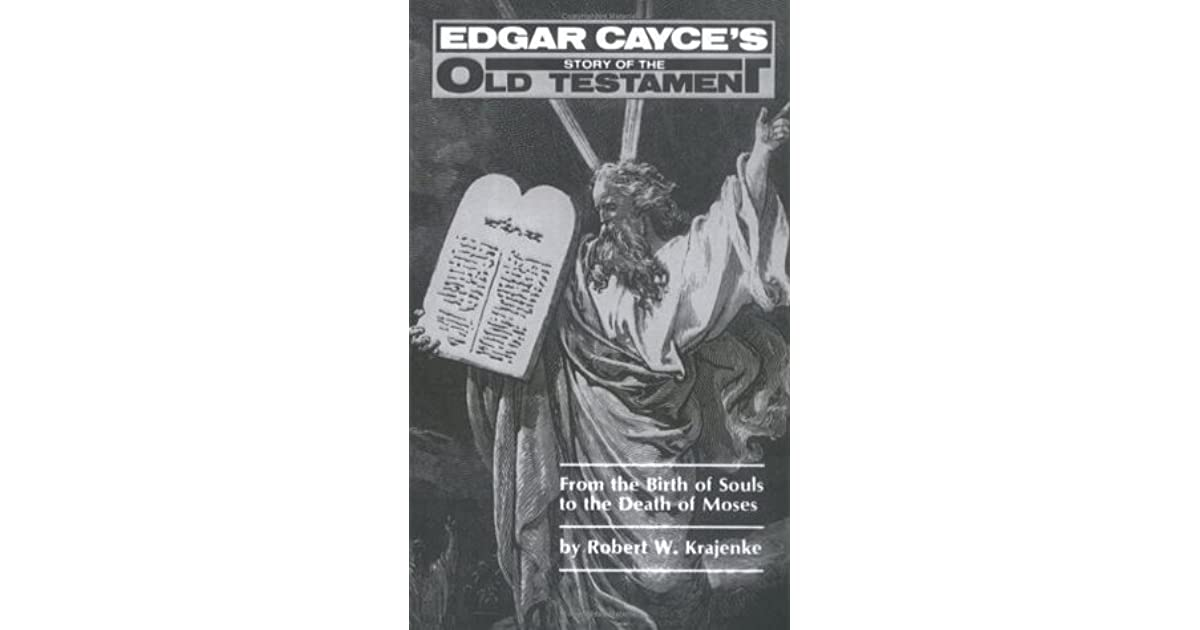 Edgar Cayce's Story of the Old Testament From the Birth of
