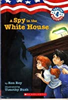 A Spy in the White House (Capital Series, Book #4)