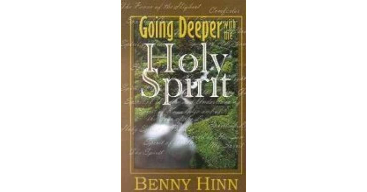 Going deeper with the holy spirit by benny hinn fandeluxe Choice Image