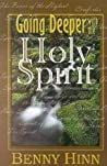 GOING DEEPER WITH THE HOLY SPIRIT by Benny Hinn (2002) Paperback
