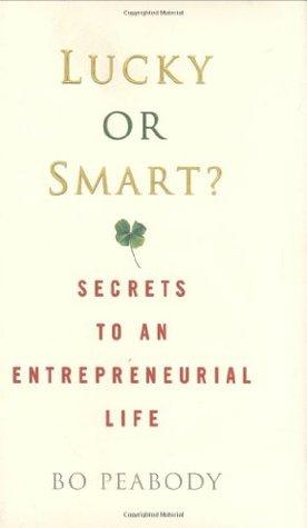 Lucky or Smart?: Secrets to an Entrepreneurial Life