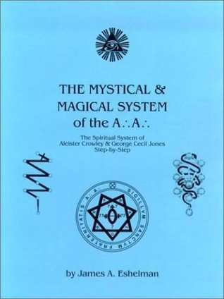 The-Mystical-and-Magical-System-of-the-A-A-The-Spiritual-System-of-Aleister-Crowley-George-Cecil-Jones-Step-by-Step