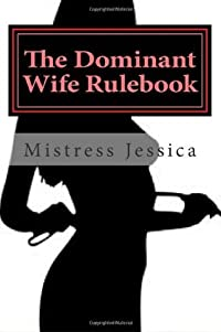 The Dominant Wife Rulebook: