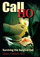 Call HO:Surviving the Surgical Cut