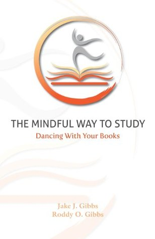 The Mindful Way To Study: Dancing With Your Books