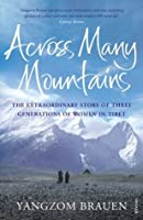 Across Many Mountains: The Extraordinary Story of Three Generations of Women in Tibet