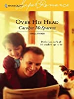 Over His Head (Harlequin Super Romance)