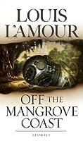 Off the Mangrove Coast: Stories