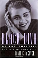 Black Diva of the Thirties: The Life of Ruby Elzy (Willie Morris Book in Memoir and Biography)