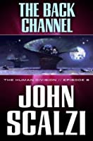 The Back Channel (The Human Division, #6)
