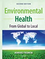 Environmental Health: From Global to Local (Public Health/Environmental Health)