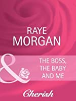 The Boss, the Baby and Me (Boardroom Brides - Book 1)