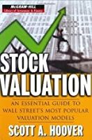 Stock Valuation: An Essential Guide to Wall Street's Most Popular Valuation Models (McGraw-Hill Library of Investment and Finance)
