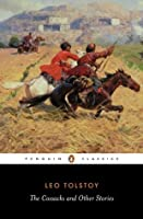 The Cossacks and Other Stories: Stories of Sevastopol, the Cossacks, Hadji Murat