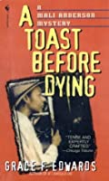 A Toast Before Dying (Mali Anderson Mystery)