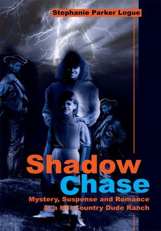 Shadow Chase: Mystery, Suspense and Romance at a Hill Country Dude Ranch