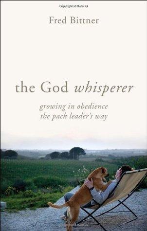 The God Whisperer Fred Bittner