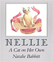 Nellie: A Cat on Her Own