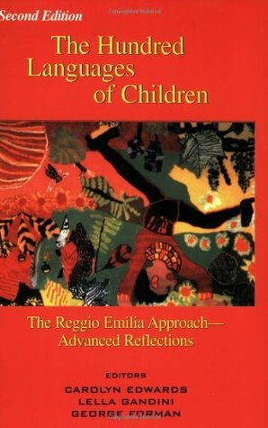 Hundred Languages of Children: The Reggio Emilia Approach to Early Childhood Education: Reggio Emilia Approach - Advanced Reflections