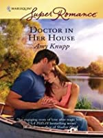 Doctor in Her House (Harlequin Super Romance)