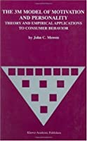 The 3M Model of Motivation and Personality: - Theory and Empirical Applications to Consumer Behavior