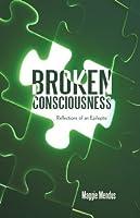 Broken Consciousness: Reflections of an Epileptic