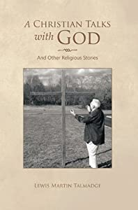 A Christian Talks with God: And Other Religious Stories