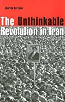The Unthinkable Revolution in Iran