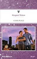 Mills & Boon : A Safe Place