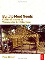 Built to Meet Needs: Cultural Issues in Vernacular Architecture