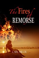 The Fires Of Remorse