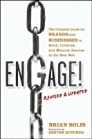 Engage!, Revised and Updated: The Complete Guide for Brands and Businesses to Build, Cultivate, and Measure Success in the New Web