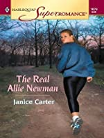 The Real Allie Newman (Harlequin Super Romance)