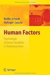 Human Factors - Psychologie sicheren Handelns in Risikobranchen