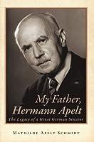 My Father, Hermann Apelt: The Legacy of a Great German Senator