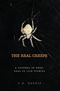 The Real Creeps: A Journal of True, Real to Life Stories
