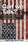 Can We Talk? The Rise of Rude, Nasty Stubborn Politics