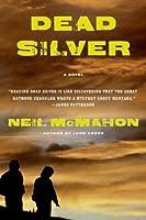 Dead Silver: A Novel