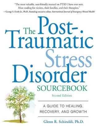 Post Traumatic Stress Disorder Sourcebook by Glenn R. Schiraldi