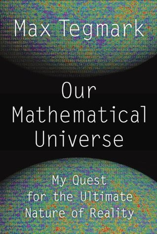 our mathematical universe my quest for the ultimate nature of