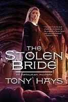 The Stolen Bride (The Arthurian Mysteries)