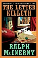 The Letter Killeth (Roger and Philip Knight Mysteries Set at the Univ. of Notre Dame)