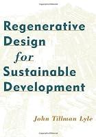 Regenerative Design for Sustainable Development (Wiley Professional)