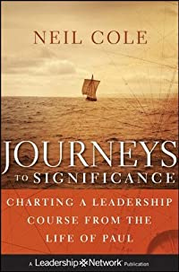 Journeys to Significance: Charting a Leadership Course from the Life of Paul (Jossey-Bass Leadership Network Series)