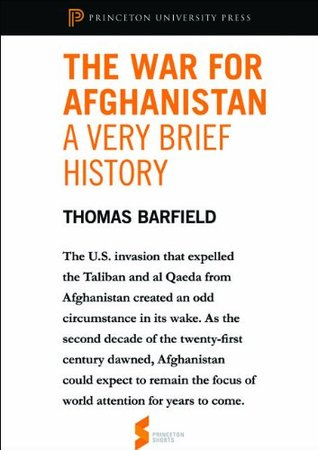 The War for Afghanistan: A Very Brief History: From Afghanistan: A Cultural and Political History (Princeton Shorts)